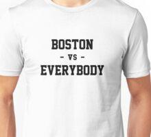 Boston vs Everybody Unisex T-Shirt