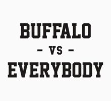 Buffalo vs Everybody by heeheetees
