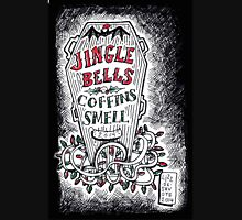 Jingle Bells, Coffins Smell! Unisex T-Shirt