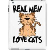 Real Men Love Cats iPad Case/Skin