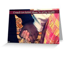 friends are kisses blown to us by angels Greeting Card