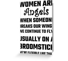 Women Are Angels... Greeting Card