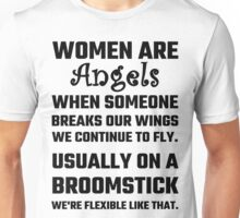 Women Are Angels... Unisex T-Shirt