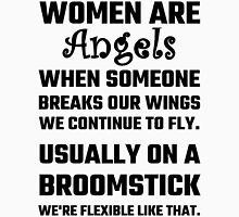 Women Are Angels... Unisex T-Shirt
