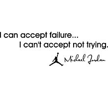 Michael Jordan | I can accept failure i cant accept not trying  Photographic Print