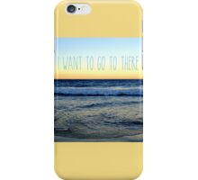 I Want to Go to There iPhone Case/Skin