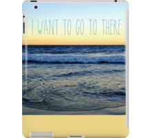 I Want to Go to There iPad Case/Skin