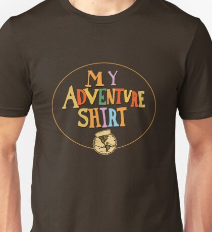 My Adventure Shirt Unisex T-Shirt