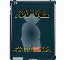 Getting too old for this Sith iPad Case/Skin