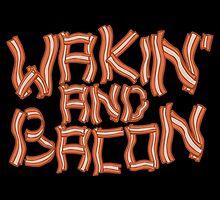 Wakin' and bacon by claygrahamart