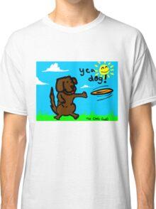 Yea Dog! Classic T-Shirt