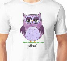 Coffee Owl- Half Caf Unisex T-Shirt