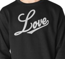 Love [Streetwear] [White Ink] Pullover