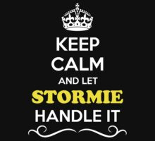 Keep Calm and Let STORMIE Handle it by robinson30