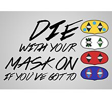 Die With Your Mask On Photographic Print