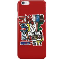 I'm Sixie & I Know It! iPhone Case/Skin