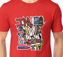 I'm Sixie & I Know It! Unisex T-Shirt