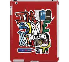 I'm Sixie & I Know It! iPad Case/Skin