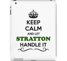 Keep Calm and Let STRATTON Handle it iPad Case/Skin