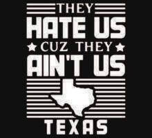 They Hate US Cuz They Aint US Texas - Tshirts & Hoodies by Darling Arts