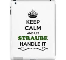 Keep Calm and Let STRAUBE Handle it iPad Case/Skin