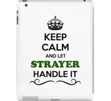 Keep Calm and Let STRAYER Handle it iPad Case/Skin