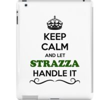 Keep Calm and Let STRAZZA Handle it iPad Case/Skin