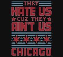 They Hate US Cuz They Aint US Chicago - Tshirts & Hoodies by prashamarts