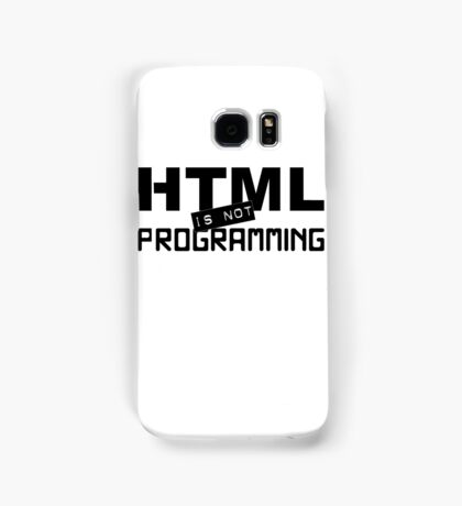 HTML is not programming Samsung Galaxy Case/Skin