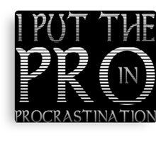 Procrastination Funny Geek Nerd Canvas Print