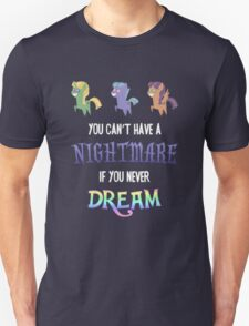 My Little Pony - MLP - You Can't Have a Nightmare if you Never Dream T-Shirt