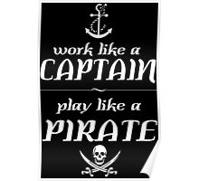 Work like a captain, play like a pirate Funny Geek Nerd Poster