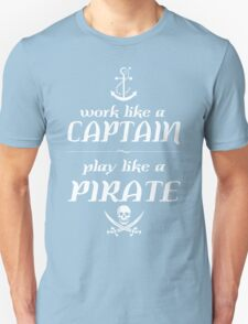 Work like a captain, play like a pirate Funny Geek Nerd T-Shirt