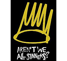 Aren't we all sinners Photographic Print