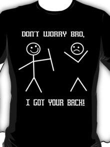 Don'n worry bro Funny Geek Nerd T-Shirt