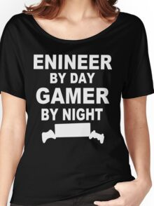 Engineer by day gamer by night Funny Geek Nerd Women's Relaxed Fit T-Shirt