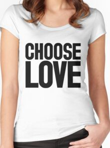 CHOOSE LOVE ♥ Women's Fitted Scoop T-Shirt