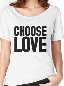 CHOOSE LOVE ♥ Women's Relaxed Fit T-Shirt