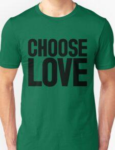 CHOOSE LOVE ♥ Unisex T-Shirt
