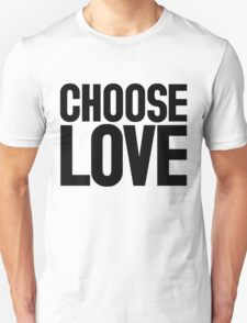 CHOOSE LOVE ♥ Unisex T-Shirt