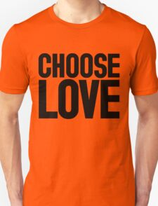 CHOOSE LOVE ♥ T-Shirt