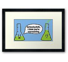 Overreacting Funny Geek Nerd Framed Print