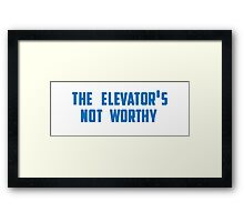 the elevator's not worthy Framed Print