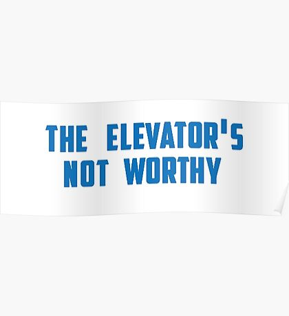 the elevator's not worthy Poster