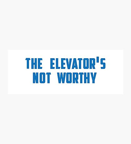 the elevator's not worthy Photographic Print