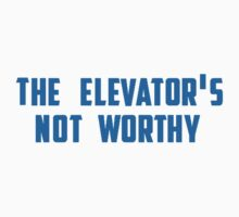 the elevator's not worthy by itsfrancheese