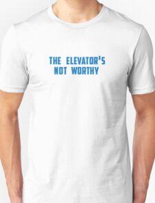 the elevator's not worthy Unisex T-Shirt