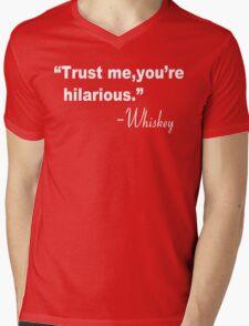 Trust me you're hilarious whiskey Funny Geek Nerd Mens V-Neck T-Shirt