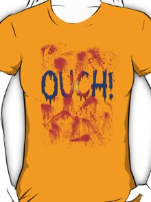 OUCH! satire humor T-Shirt