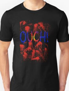 OUCH! satire humor Unisex T-Shirt